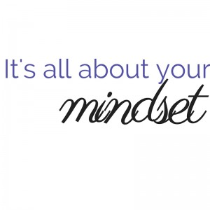 It's all about your mindset-no logo