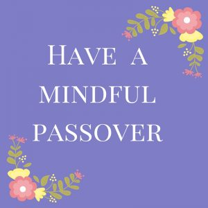 Passover -  Mindful