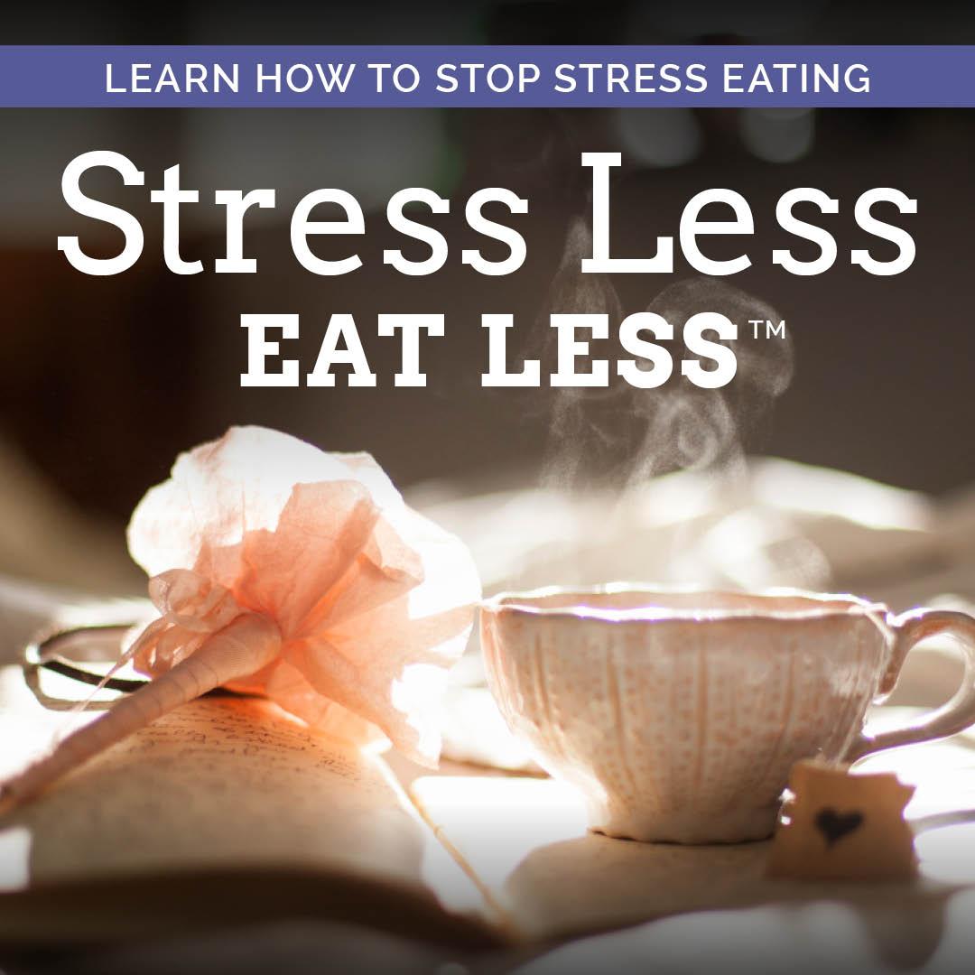 Stress Less Eat Less
