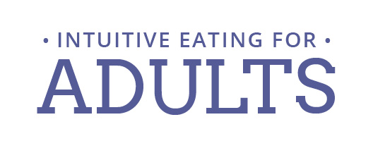 Intuitive Eating for Adults